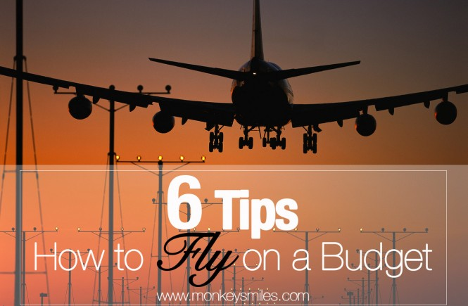 6 Tips: How to Fly on a Budget via monkeysmiles