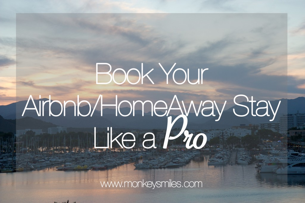 Book Your Airbnb/HomeAway Stay Like a Pro – MonkeySmiles