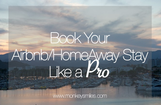 How to Book your Airbnb/HomeAway Stay like a Pro via monkeysmiles
