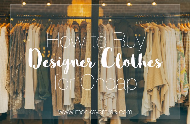 How to Buy Designer Clothes for Cheap