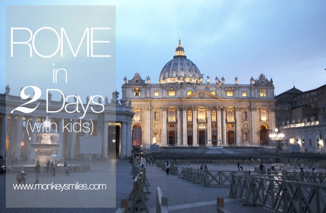 Rome Vacation in 2 Days with kids